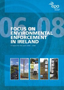 Focus on Environmental Enforcement in Ireland - A report for the year 2006 - 2008
