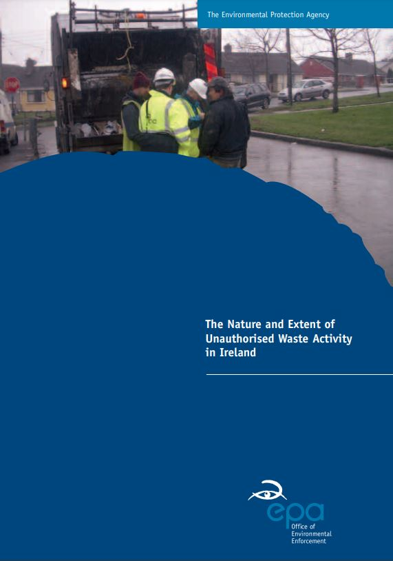 cover image for report The Nature and Extent of Unauthorised Waste Activity in Ireland